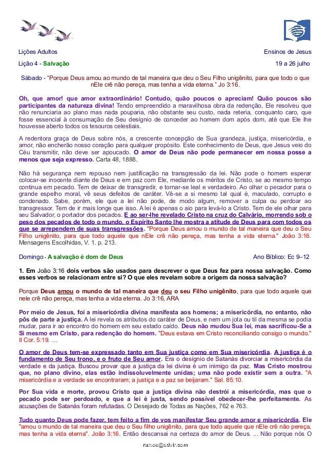"""Lições Adultos Ensinos de Jesus Lição 4 - Salvação 19 a 26 julho Sábado - """"Porque Deus amou ao mundo de tal maneira que de..."""