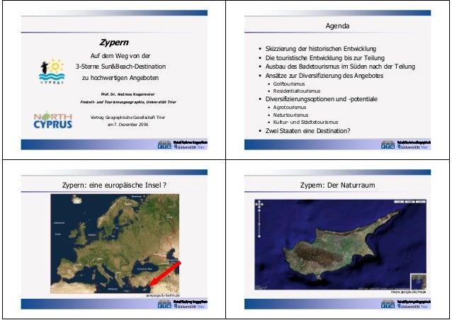 Agenda  Zypern Auf dem Weg von der 3-Sterne Sun&Beach-Destination zu hochwertigen Angeboten Prof. Dr. Andreas Kagermeier  ...