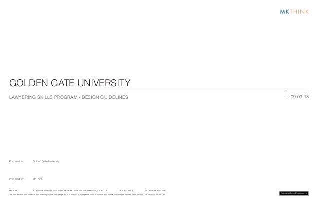 GOLDEN GATE UNIVERSITY Prepared for: Golden Gate University Prepared by: MKThink The information contained in this drawing...