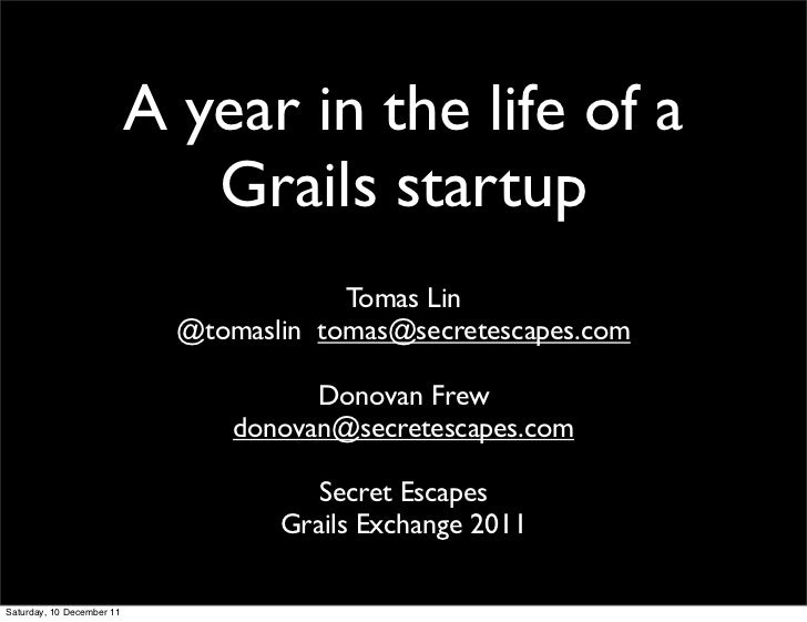 A year in the life of a                              Grails startup                                         Tomas Lin     ...