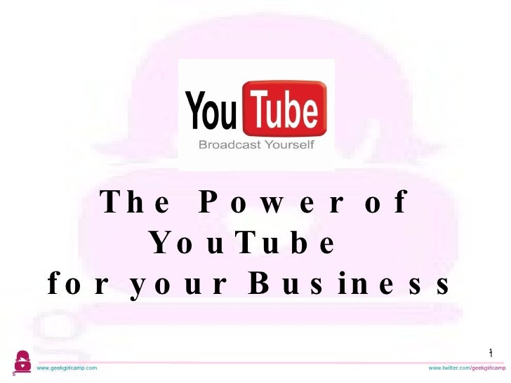 1 The Power of YouTube  for your Business
