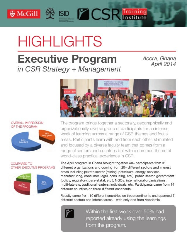 HIGHLIGHTS Executive Program in CSR Strategy + Management The program brings together a sectorally, geographically and org...