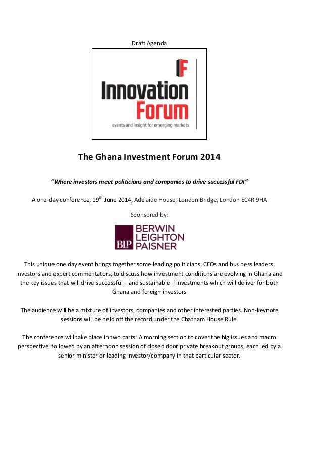 "Draft  Agenda         The  Ghana  Investment  Forum  2014      ""Where  investors  meet  politici..."