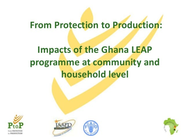 From Protection to Production:  Impacts of the Ghana LEAP programme at community and household level