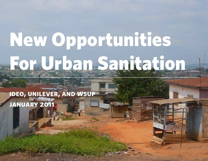 New OpportunitiesFor Urban Sanitationideo, unilever, and wsupjanuary 2011