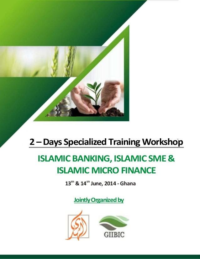 2 – Days Specialized Training Workshop ISLAMIC BANKING, ISLAMIC SME & ISLAMIC MICRO FINANCE