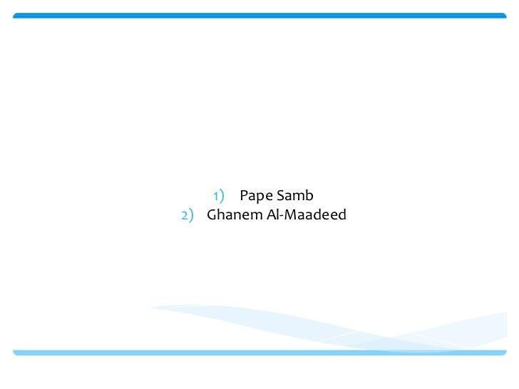 Overview of Qualitative Data Analysis <ul><li>Pape Samb </li></ul><ul><li>Ghanem Al-Maadeed </li></ul><ul><li>PUAD 625 Res...