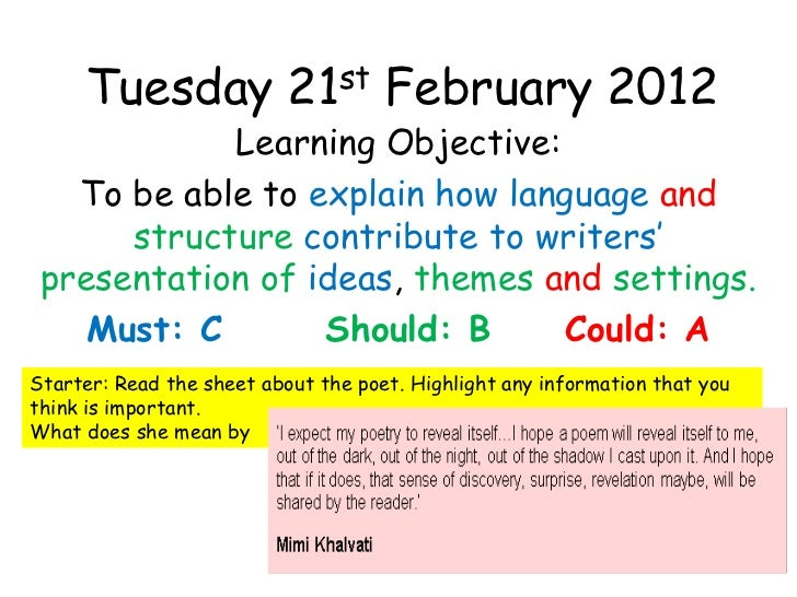 Tuesday 21st February 2012            Learning Objective:   To be able to explain how language and      structure contribu...