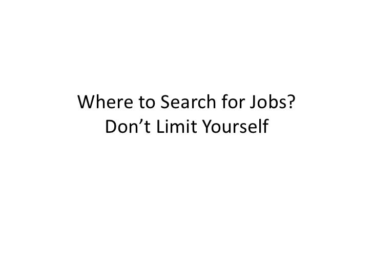 Where to Search For Jobs?  Don't Limit Yourself