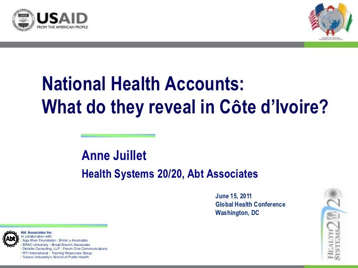 National Health Accounts: What do they reveal in Côte d'Ivoire?<br />Anne Juillet<br />Health Systems 20/20, Abt Associate...