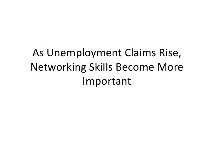 As Unemployment Claims Rise,Networking Skills Become More         Important