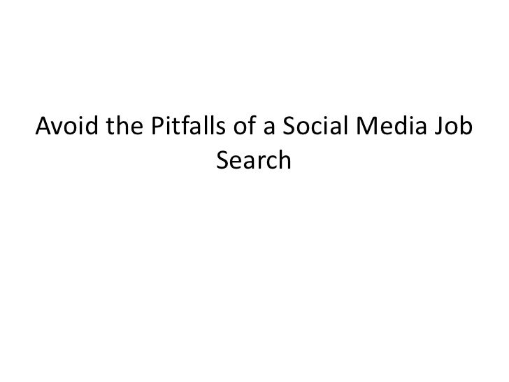 Avoid the Pitfalls of a Social Media Job Search - find a job