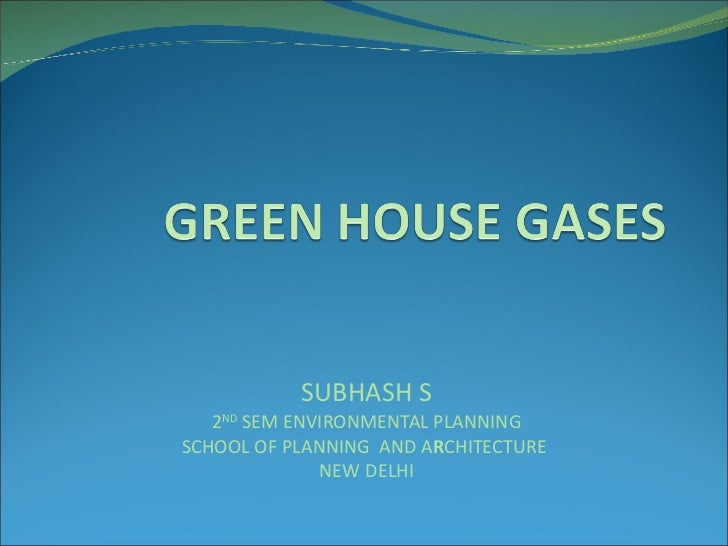 SUBHASH S 2 ND  SEM ENVIRONMENTAL PLANNING SCHOOL OF PLANNING  AND A R CHITECTURE  NEW DELHI