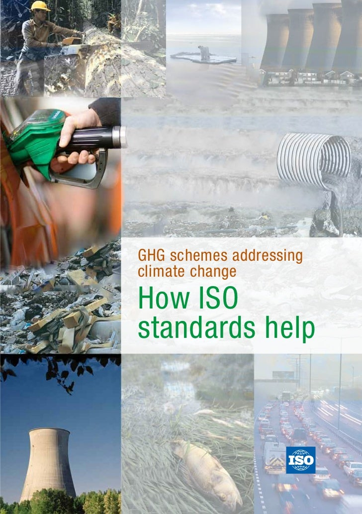 GHG schemes addressingclimate changeHow ISOstandards help