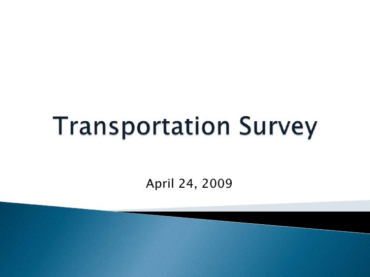 Transportation Survey<br />April 24, 2009<br />