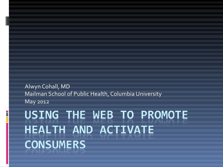 Alwyn Cohall, MDMailman School of Public Health, Columbia UniversityMay 2012