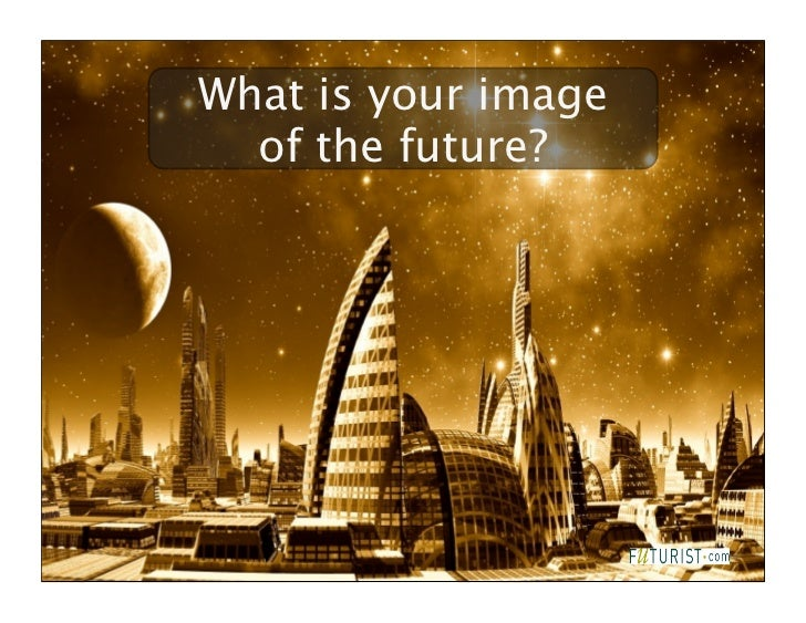 What is your image  of the future?