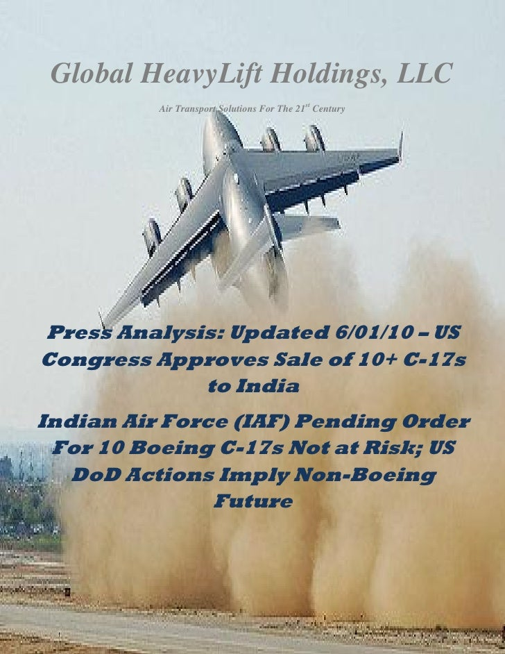 Boeing Analysis: Updated 6/01/10 Congress Approves Sale of 10+ C-17s to India (Indian Air Force IAF Pending Order...Not at Risk; US DoD Actions Imply Non-Boeing Future)