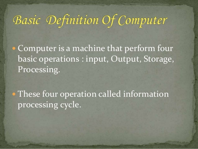 Four Operations of a Computer These Four Operation Called
