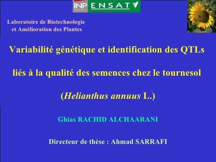 Laboratoire de Biotechnologie  et Amélioration des Plantes Variabilité génétique et identification des QTLs  liés à la qua...