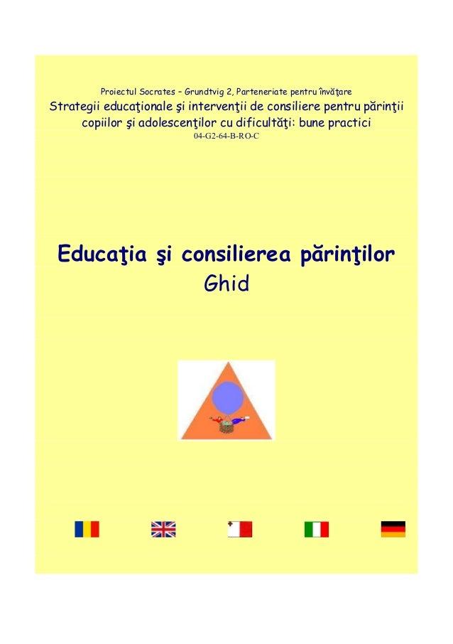 Proiectul Socrates – Grundtvig 2, Parteneriate pentru învăţare Strategii educaţionale şi intervenţii de consiliere pentru ...