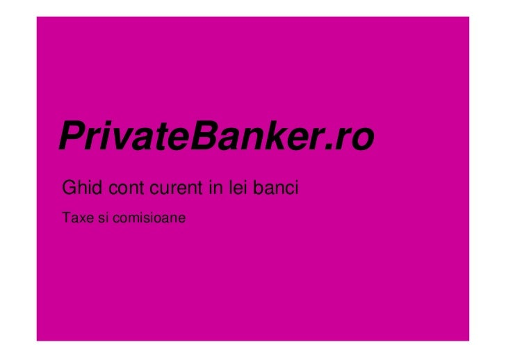 PrivateBanker.roGhid cont curent in lei banciTaxe si comisioane