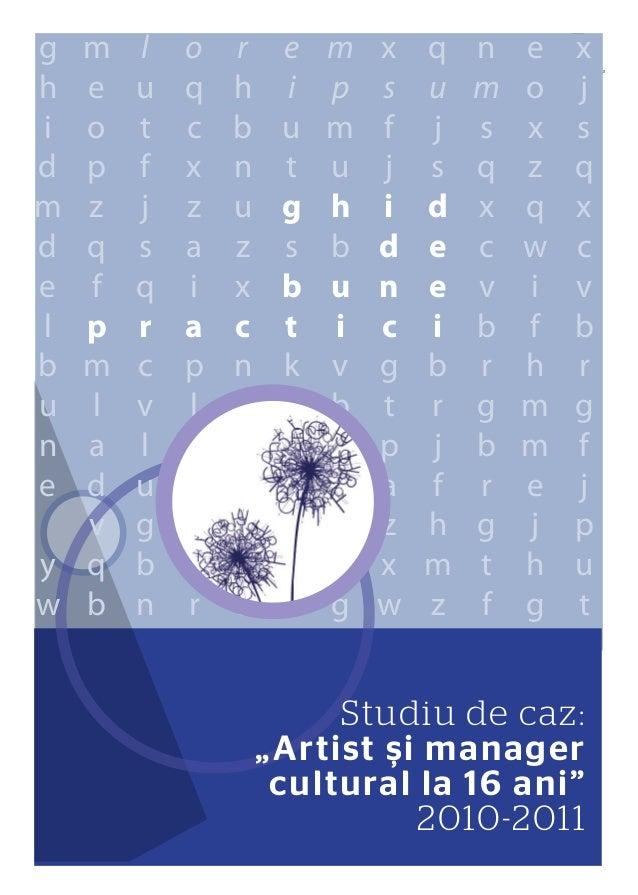 """Ghid de bune practici, proiect """"Artist si manager cultural la 16 ani"""""""