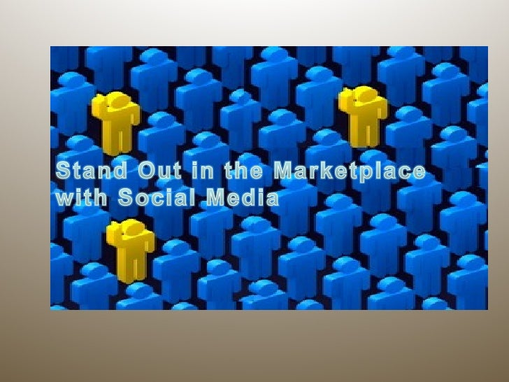 Standout in the Marketplace with Social Media