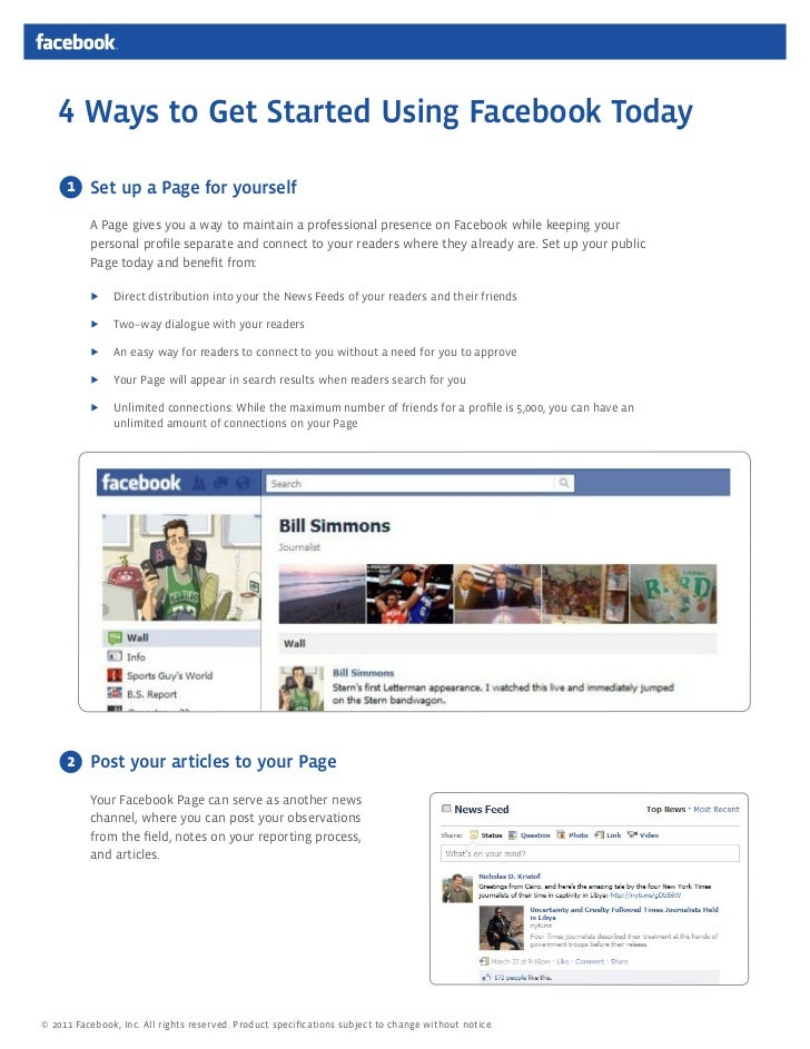 4 Ways to Get Started Using Facebook Today     1 Set up a Page for yourself          A Page gives you a way to maintain a ...
