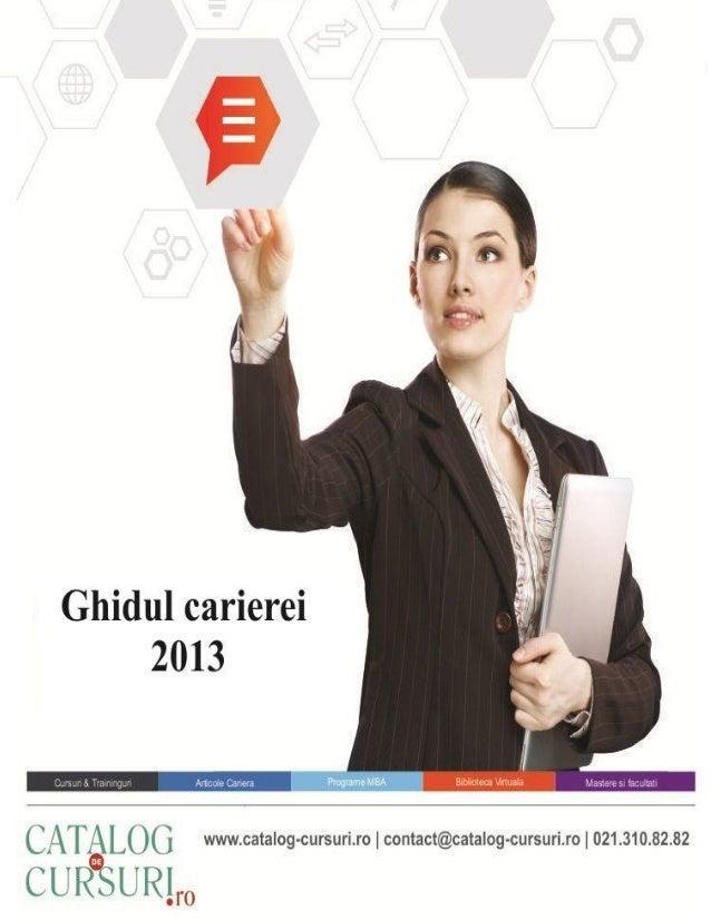 Ghidul carierei 2013 , E-Book GRATUIT oferit de Catalog-Cursuri.ro
