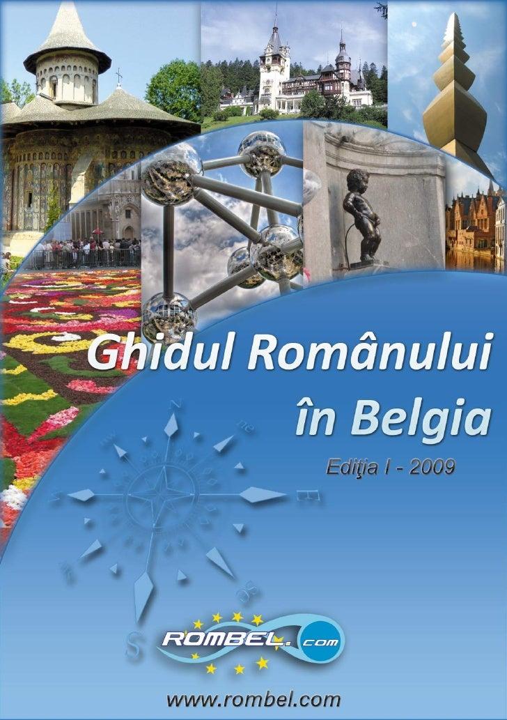 Ghidul Românului    în Belgia                                Ediția 2009Autori: Carmen Solomie & Dorin FleşeriuRevizori Ed...