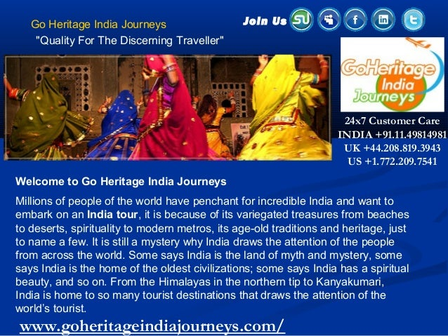 """Go Heritage India Journeys """"Quality For The Discerning Traveller"""" Welcome to Go Heritage India Journeys Millions of people..."""