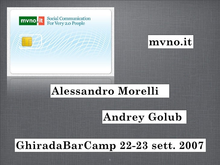 Ghirada Bar Camp   Mvno.It   Alessandro Morelli   Andrey Golub