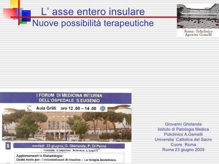 Giovanni Ghirlanda Istituto di Patologia Medica Policlinico A.Gemelli Universita' Cattolica del Sacro Cuore  Roma Roma 23 ...