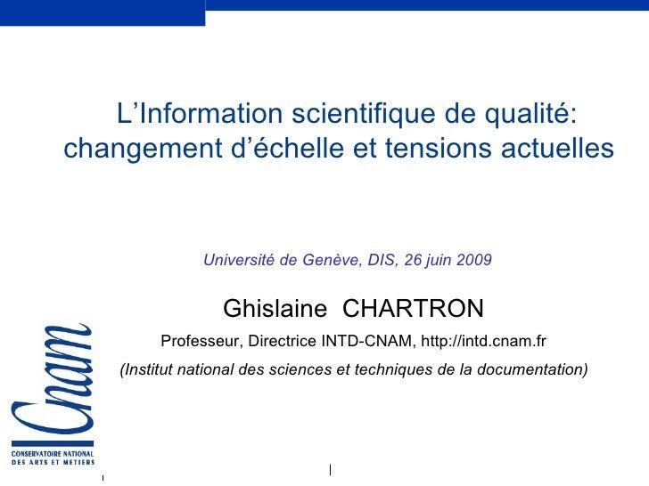 <ul><li>L'Information scientifique de qualité: changement d'échelle et tensions actuelles   </li></ul><ul><li>Université ...