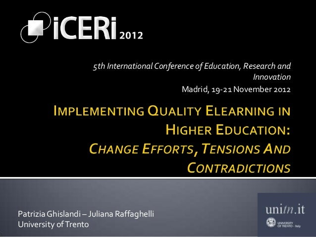 IMPLEMENTING QUALITY ELEARNING IN HIGHER EDUCATION: CHANGE EFFORTS, TENSIONS AND CONTRADICTIONS