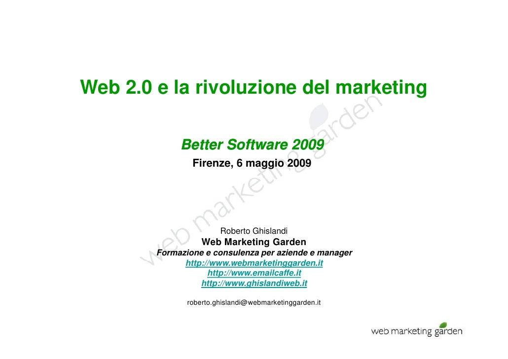 Web 2.0 e la rivoluzione del marketing                                      g               Better Software 2009          ...