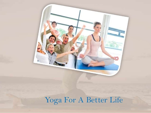Yoga For A Better Life