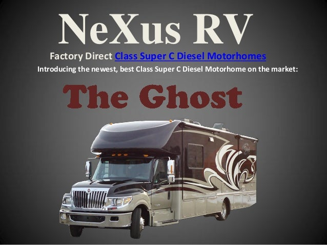 NeXus RV   Factory Direct Class Super C Diesel MotorhomesIntroducing the newest, best Class Super C Diesel Motorhome on th...
