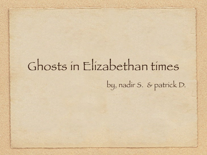 Ghosts In Elizabethan Times