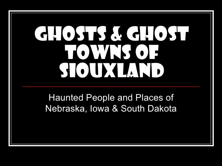 Ghosts of siouxland