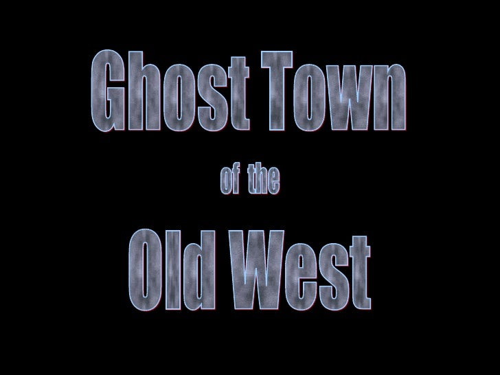 Ghost Town of  the Old West