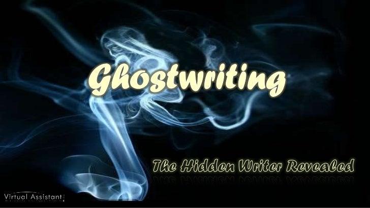 Ghostwriting: The Hidden Writer Revealed