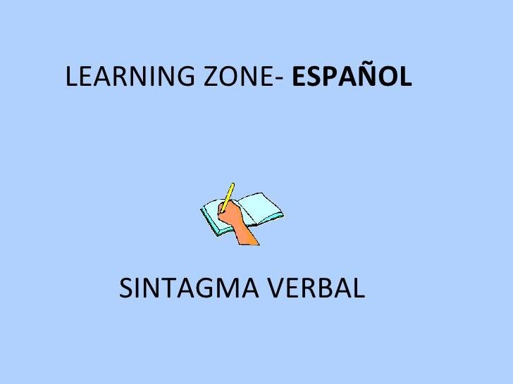 SINTAGMA VERBAL LEARNING ZONE-  ESPAÑOL