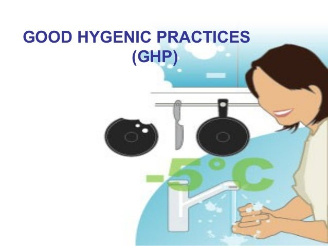 General Hygienic Practices