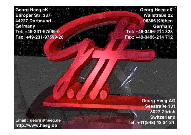 Georg Heeg eK                  Georg Heeg eK Baroper Str. 337                Wallstraße 22 44227 Dortmund                 ...
