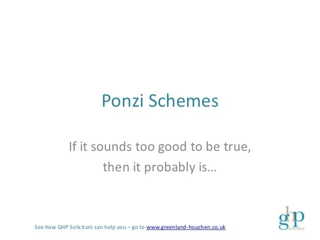 ghp-solicitors-ponzi-schemes-if-it-sounds-to-good-to-be-true-it-probably-is-1-638 - Earn Unlimited 180k Pesos - General Topic