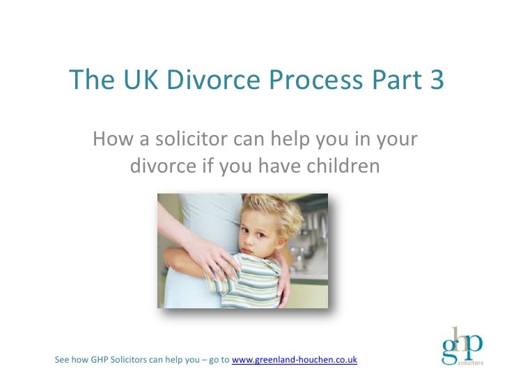 The UK Divorce Process Part 3        How a solicitor can help you in your           divorce if you have childrenSee how GH...