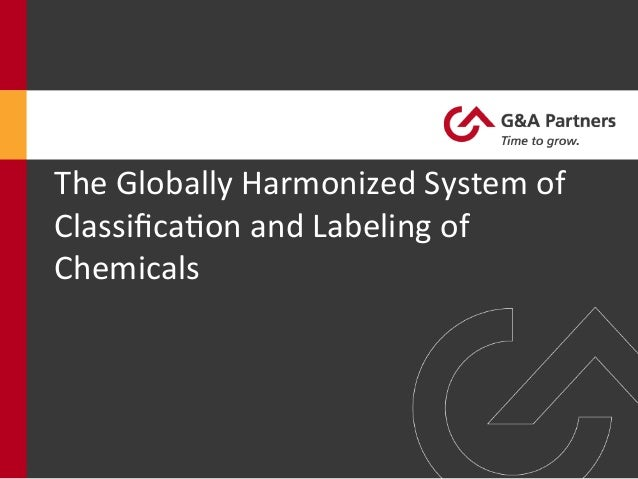 The  Globally  Harmonized  System  of   Classifica9on  and  Labeling  of   Chemicals