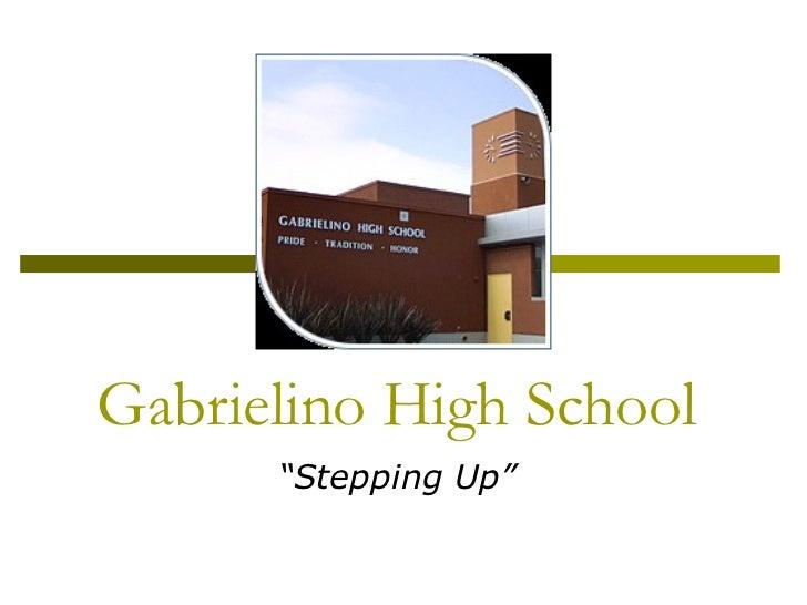 "Gabrielino High School "" Stepping Up"""
